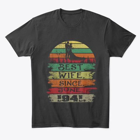 Best Wife Since June 1941 Vintage Hoodie Tshirt