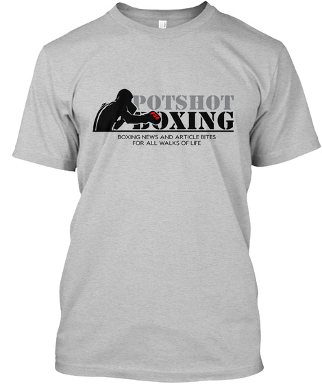 Potshot Boxing Boxing News And Article Bites For All Walks Of Life Light Heather Grey  T-Shirt Front