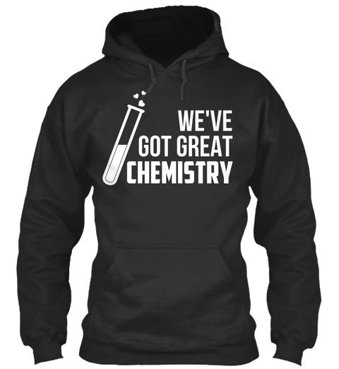 We've Got Great Chemistry Jet Black T-Shirt Front