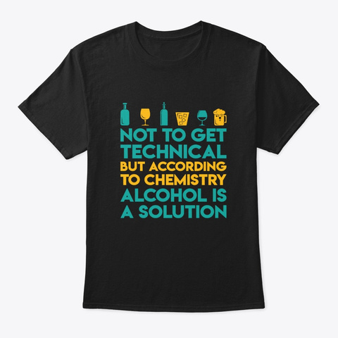 Not Technical Alcohol Drinking Solution Black T-Shirt Front