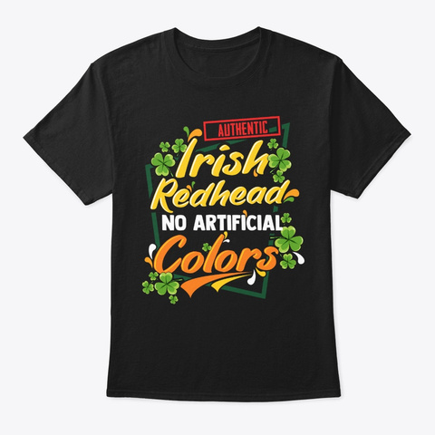 Funny Redhead Gift   Authentic Irish Black T-Shirt Front