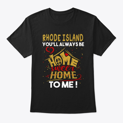 Rhode Island You'll Always Be Home Tee Black T-Shirt Front