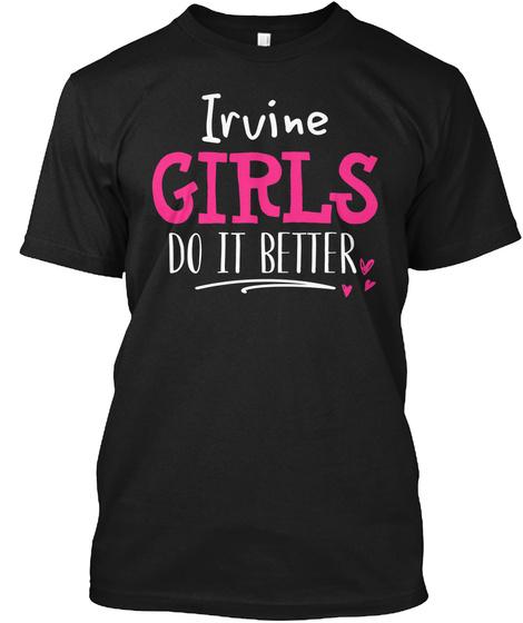 Funny Irvine Girls Gift For Women Born In Irvine Black T-Shirt Front
