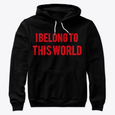 I Belong To This World Black T-Shirt Front