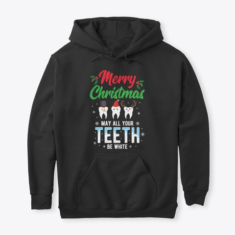 Merry Christmas May All Your Teeth Be Black T-Shirt Front