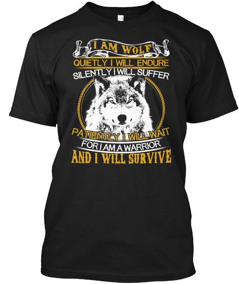 I Am A Wolf T Shirt Black T-Shirt Front