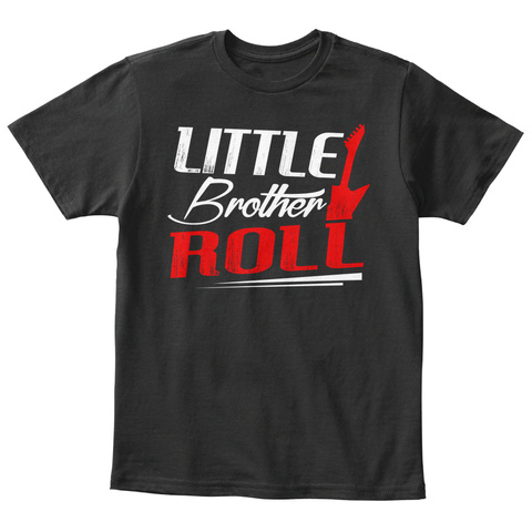 Little Brother Roll Sister Brother Coupl Black T-Shirt Front
