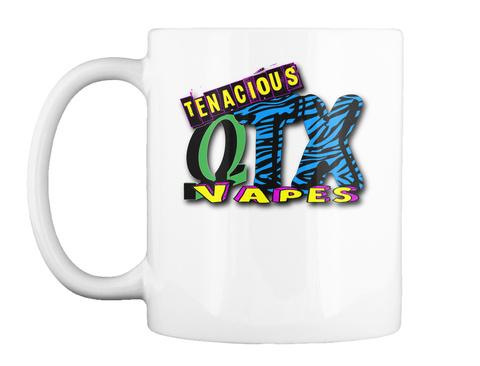 Tenacious Qtx Vapes White T-Shirt Front