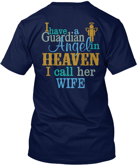 I Have A Guardian Angel In Heaven I Call Her Wife Navy T-Shirt Back
