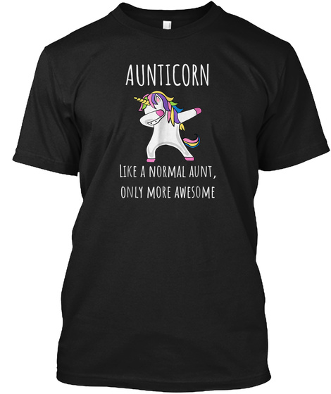 Aunticorn Like An Aunt Only Awesome Dabb Black T-Shirt Front