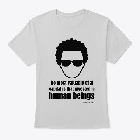 Most Valuable Capital = Human Beings Light Steel T-Shirt Front