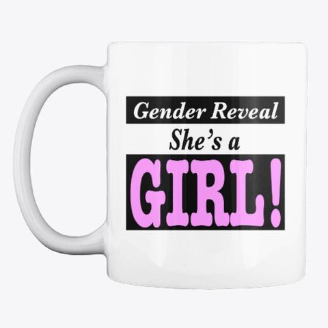 Unique Gender Reveal Idea – Baby Girl! White T-Shirt Front