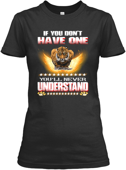 If You Don't Have One You'll Never Understand Black T-Shirt Front