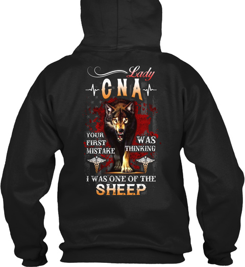 Lady Cna Your First Mistake Was Thinking  I Was One Of The Sheep Black T-Shirt Back