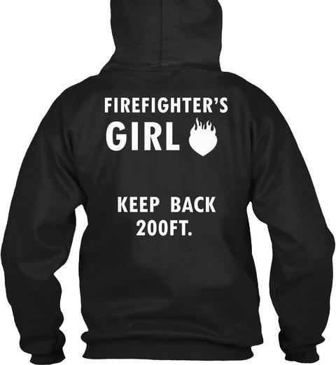 Firefighter's Girl   Keep Back 200 Ft. Black T-Shirt Back
