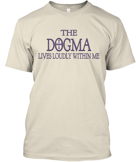 The Dogma Lives Loudly Within Me Cream T-Shirt Front