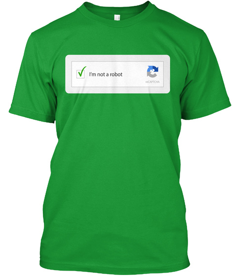 I'm Not A Robot Kelly Green T-Shirt Front