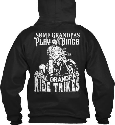 Some Grandpas Play Binca Real Grandpas Ride Trikes Black T-Shirt Back