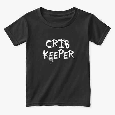 """Crib"" Keeper Toddler's Tee Black T-Shirt Front"