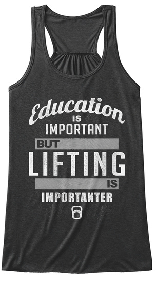 Education Is Important But Lifting Is Importanter  Dark Grey Heather Women's Tank Top Front
