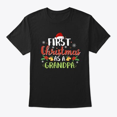 Christmas Grandpa Shirt First Christmas Black T-Shirt Front