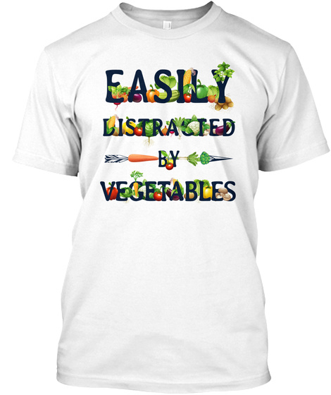 Vegetable   Easily Distracted (N) White T-Shirt Front