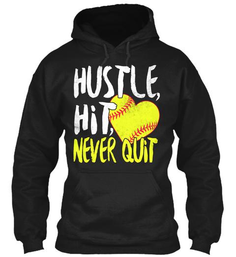 Hustle,Hit,Never Quit Black Sweatshirt Front