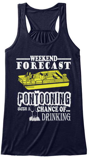 Weekend Forecast Pontooning With A Chance Of Drinking Midnight T-Shirt Front