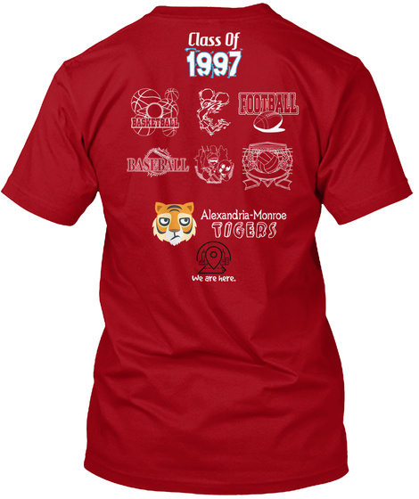 Class Of 1997 Alexandria Monroe Tigers We Are Here. Deep Red T-Shirt Back