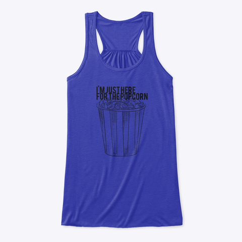 Just Here For The Popcorn True Royal Women's Tank Top Front