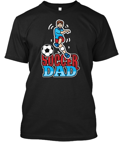 Father Fathers Soccer Dad Daddy Gift Shirts