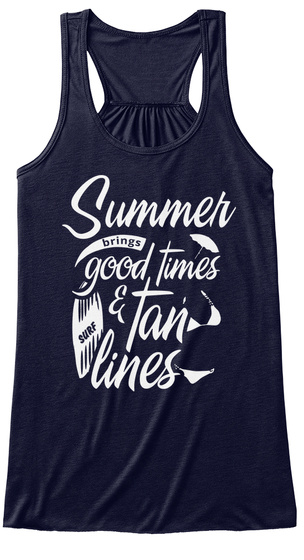 Summer Brings Good Times And Tan Lines ! Midnight T-Shirt Front