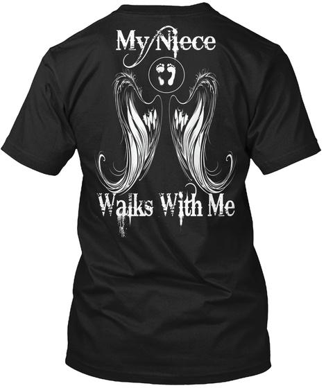 My Niece Walks With Me Black T-Shirt Back