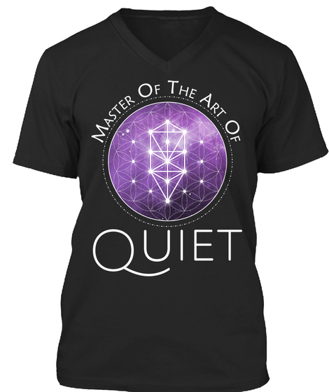 Master Of The Art Of Quiet Introverts Black T-Shirt Front