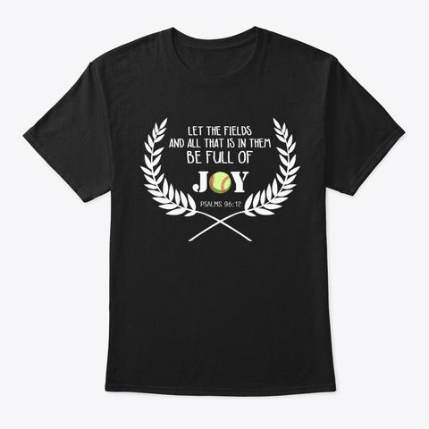Softball Lover Gift   Psalm 96:12 Black T-Shirt Front