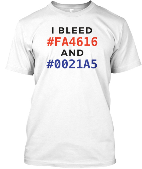 I Bleed #Fa4616 And #0021a5 White T-Shirt Front