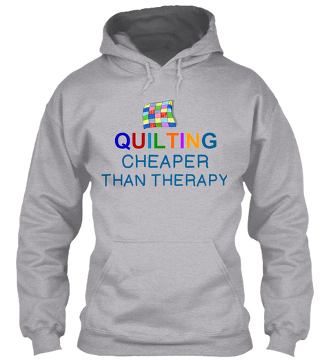 Quilting   Cheaper Than Therapy 80 Sport Grey T-Shirt Front