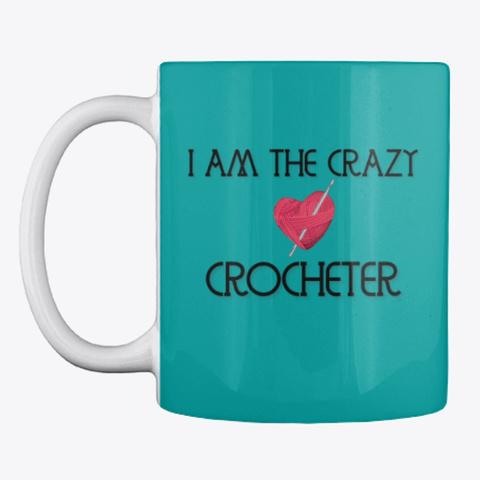 I Am The Crazy Crocherer Aqua Camiseta Front