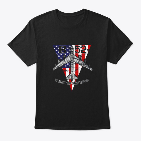B 52 Stratofortress Airplane Patriotic Black T-Shirt Front