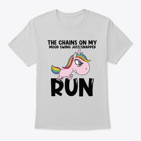 Chains On My Mood Swing Just Snapped Run Light Steel T-Shirt Front