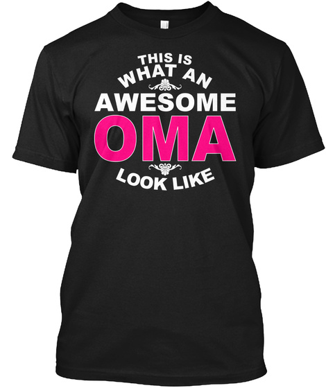 This Is What An Awesome Oma Look Like Black T-Shirt Front