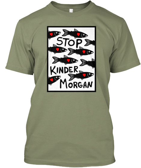 Stop Kinder Morgan Light Olive T-Shirt Front