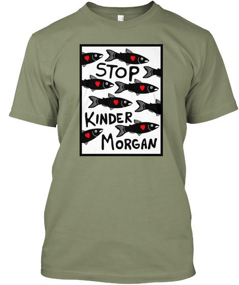 Stop Kinder Morgan Light Olive T-Shirt Front