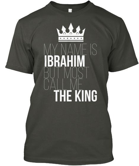 Ibrahim Most Call Me The King Smoke Gray T-Shirt Front