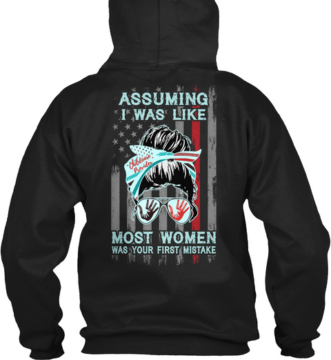 Assuming I Was Like Childcare Provider Most Women Was Your First Mistake Black T-Shirt Back