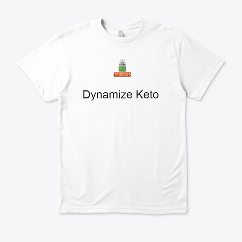 Dynamize Keto   Where To Buy ? White T-Shirt Front