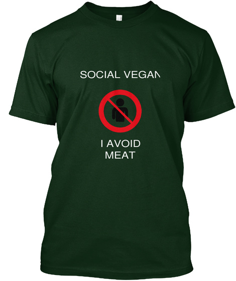 Social Vegan      I Avoid Meat Forest Green T-Shirt Front