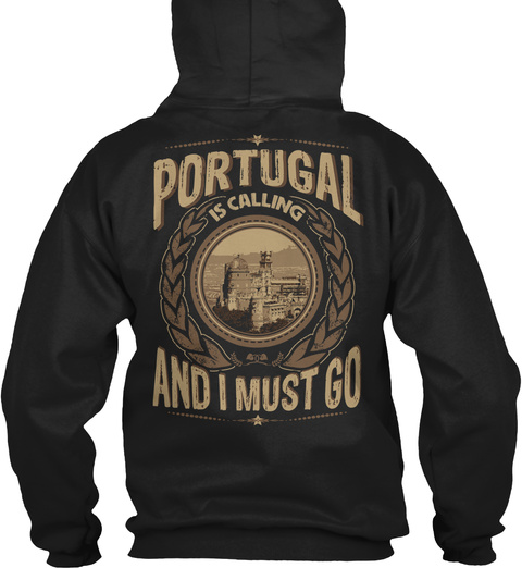 Portugal Is Calling And I Must Go Black T-Shirt Back