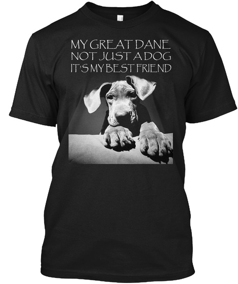 Great Dane Best Friend Tshirt Black T-Shirt Front