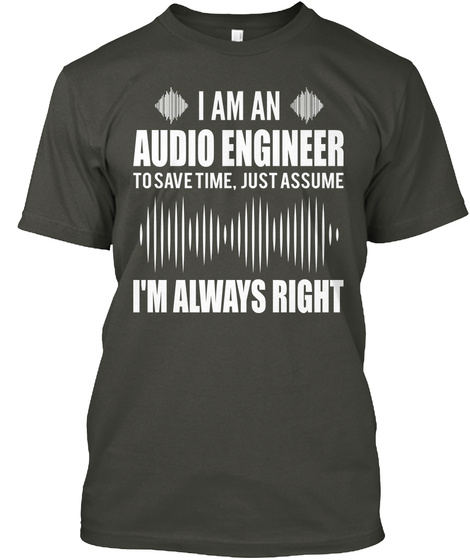 Audio Engineer T Shirt Smoke Gray T-Shirt Front